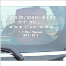 1 x Paul Walker Tribute Sticker-RIP Memorial-Car,Van,Truck,Vehicle Adhesive Sign-D1
